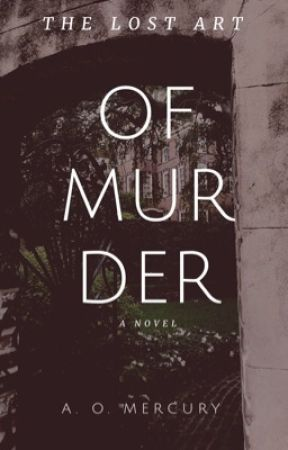 Dark Academia: The Lost Art of Murder by aomercury