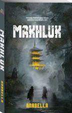 MAKHLUK by dearnovels
