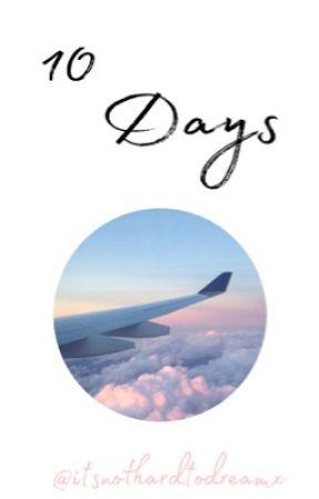 10 Days by itsnothardtodreamx