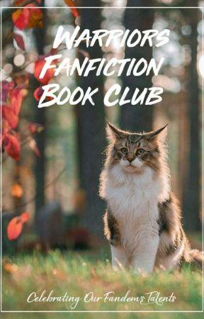 Warriors Fanfiction Bookclub by SerenadingBlackbirds