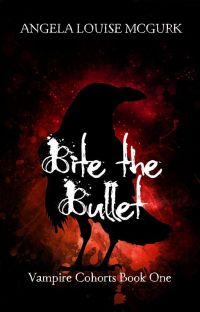 Bite the Bullet - Vampire Cohorts Book 1 cover