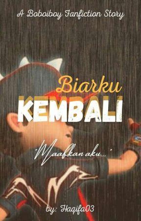 Biarku Kembali (Boboiboy Fanfiction) [RU] by haqifa03