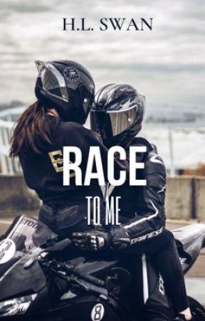 Race to me by HardinsGirl1