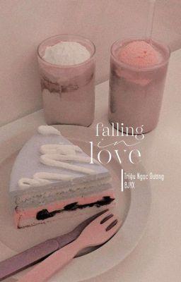 𝐁𝐉𝐘𝐗 textfic   Falling in love - Triệu Ngọc Dương [Hoàn]