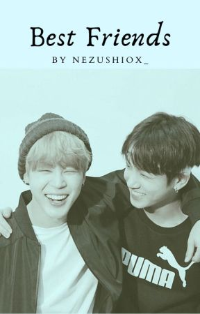 Best Friends (Jikook FF) {ON HOLD} by Nezushiox_