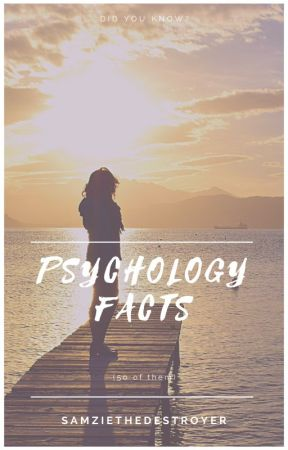 Psychology Facts by SamzieTheDestroyer