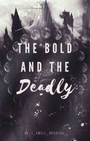 The Bold and the Deadly by I_smell_hospital