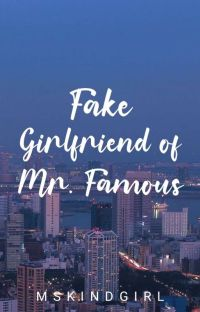 Fake Girlfriend of Mr. Famous (Completed) cover