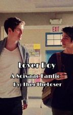 Lover Boy- A Scisaac Fanfic by TheoTheLoser