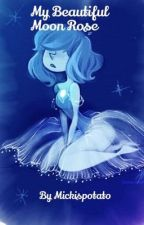 My Beautiful Moon Rose {Blue Pearl x Reader} by Mickispotato