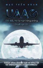 [Hoàn] UAAG - Đội điều tra tai nạn hàng không by cuixing