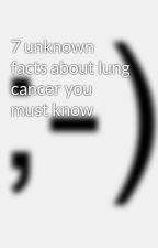 7 unknown facts about lung cancer you must know by oncologistindelhi