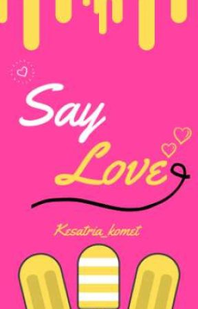 Say Love by kesatria_komet