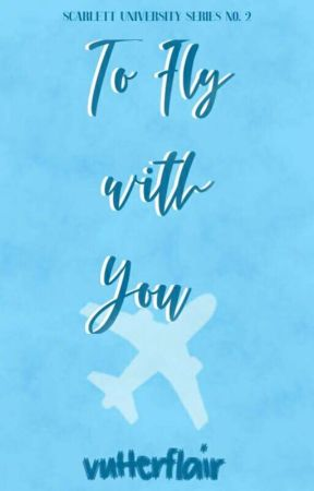 To Fly with You (Scarlett University #2) by VutterFlair