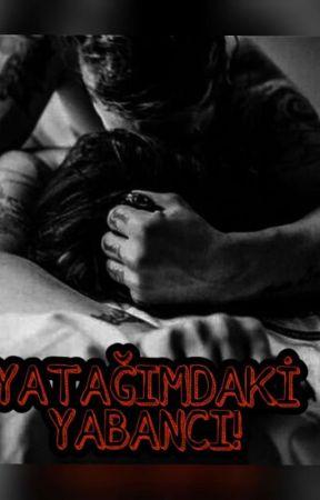 YATAĞIMDAKİ YABANCI! (+18 İÇERİR) by 1xfatmax1
