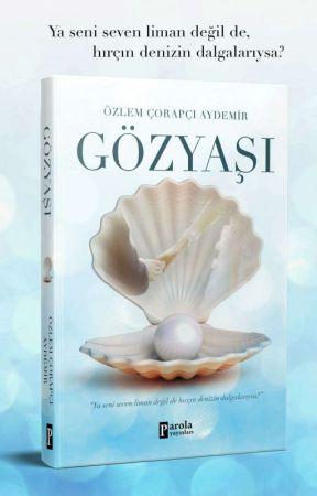GÖZ YAŞI (KİTAP OLDU) by OzlemAydemirr