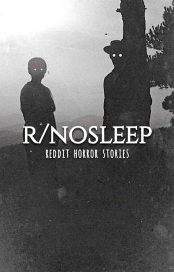 R Nosleep Reddit Horror Stories Н–Œð–†ð–‡ð–Ž Wattpad Here you'll find a bunch of different subreddit ranking lists. r nosleep reddit horror stories