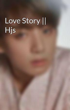 Love Story    Hjs by faboolousboo_