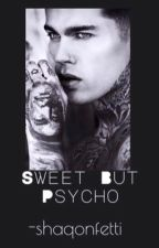 Sweet But Psycho by confequille