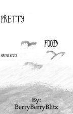 Pretty Food - Haiku Story by BerryBerryBlitz