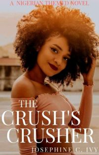 THE CRUSH'S CRUSHER (A NIGERIAN THEMED NOVEL) cover