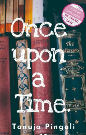 Once Upon A Time - Short Story Collection by Tanuja84