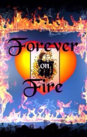 Forever on Fire (Katniss & Peeta)