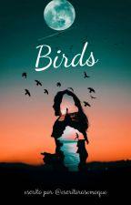 Birds - Diferentes Direções by escritorasemoque