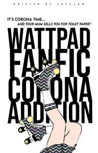 Wattpad FanFic: cOroNa aDdiTiOn cover