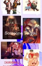 🥀Someone To You🌹 |KRBK Oneshots| by literalpoopoo