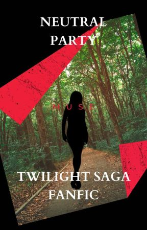 Neutral Party (Twilight Saga x Reader) by Musical_Tune