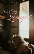 Out Of My♡League by q9ueen