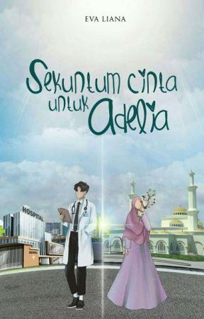 Sekuntum Cinta Untuk Adelia by EvaLiana63