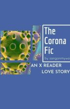 The Corona Fic by SangOnMyWoo