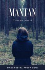 MANTAN (MANUSIA TANGGUH) by MargarettaDewi
