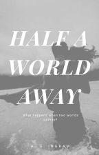 Half a world away by AGIngram