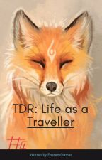 TDR: Life as a Traveller by EasternGamer