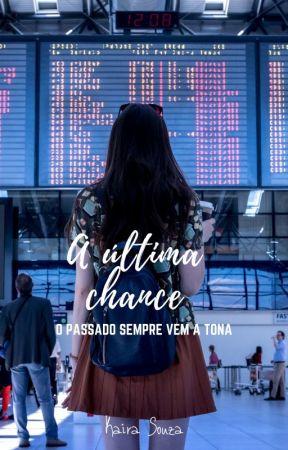 A última chance by ShmdrKay_