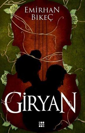 GİRYAN (KİTAP OLUYOR)  by emirhanbikec