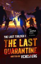 The Last Quarantine ni VChesterG