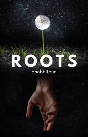 Roots by AHobbitPun