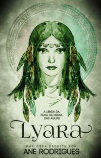 LYARA - A Lenda da Filha da Deusa das Águas (EM REVISÃO) cover
