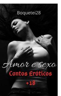 Amor e sexo (Contos Eróticos +18) cover