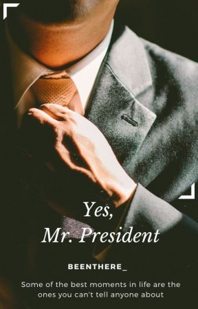 Yes, Mr. President (ManxMan) by BeenThere_