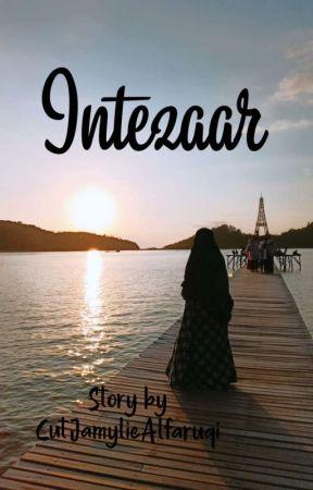 Intezaar by CutJamylieAlfaruqi