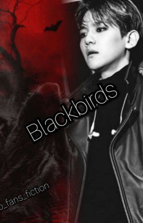Blackbirds (Completed) by I-am-your-joy