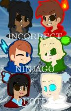 Incorrect Ninjago Quotes (Book 1)✔ by ItzLeenPlayz06