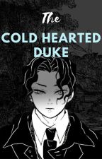 The Cold Hearted Duke(Muzan x Reader) by YanaTyong