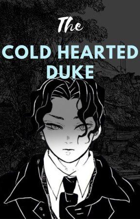 The Cold Hearted Duke(Muzan x Reader)  by MinYoonjiKirkland