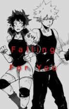 Falling for you|Bakudeku| COMPLETED  by Honey_Girl10